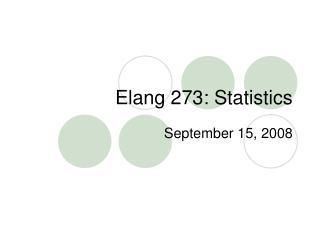 Elang 273: Statistics
