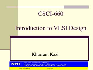 CSCI-660 Introduction to VLSI Design