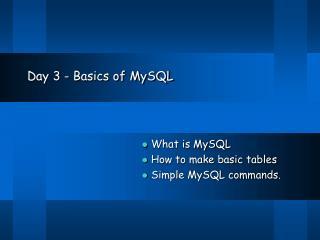 Day 3 - Basics of MySQL