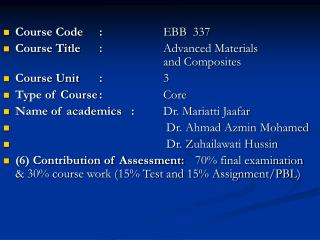 Course Code	: 		EBB  337 Course Title	: 		Advanced Materials 						and Composites