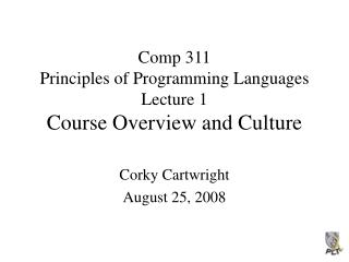 Comp 311 Principles of Programming Languages Lecture 1 Course Overview and Culture