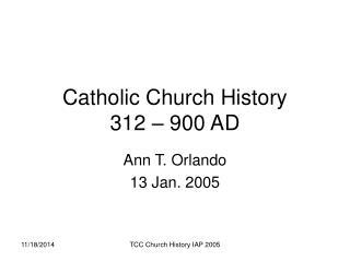 Catholic Church History 312 � 900 AD