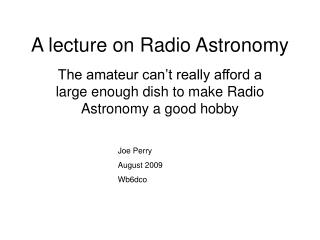 A lecture on Radio Astronomy