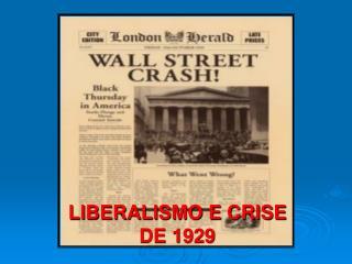 LIBERALISMO E CRISE DE 1929