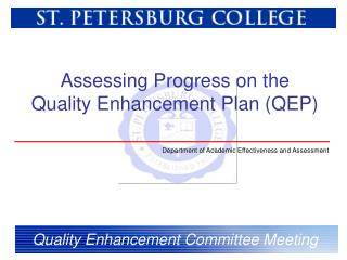 Assessing Progress on the  Quality Enhancement Plan (QEP)