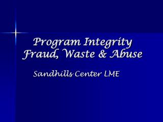 Program Integrity Fraud, Waste & Abuse