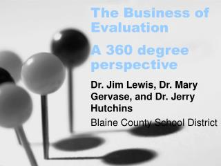 The Business of Evaluation A 360 degree perspective
