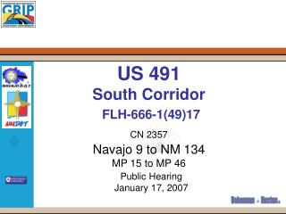 US 491 South Corridor FLH-666-1(49)17 CN 2357 Navajo 9 to NM 134 MP 15 to MP 46