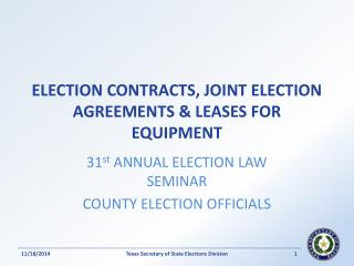 ELECTION CONTRACTS, JOINT ELECTION AGREEMENTS & LEASES FOR EQUIPMENT