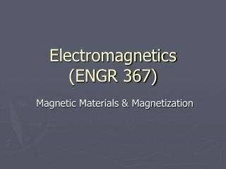 Electromagnetics (ENGR 367)