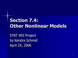 Section 7.4: Other Nonlinear Models