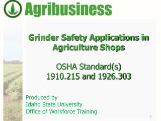 Grinder Safety Applications in Agriculture  Shops OSHA  Standard(s) 1 910.215 and  1926.303