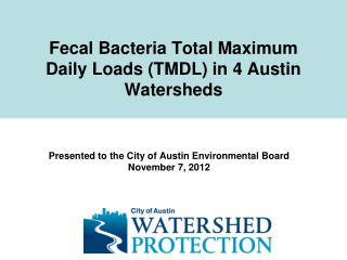 Fecal Bacteria Total Maximum Daily Loads (TMDL) in 4 Austin Watersheds