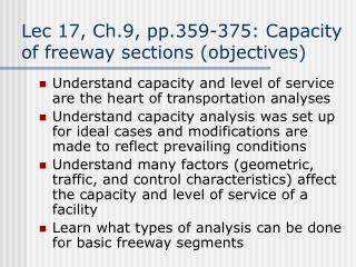 Lec 17, Ch.9, pp.359-375: Capacity of freeway sections (objectives)