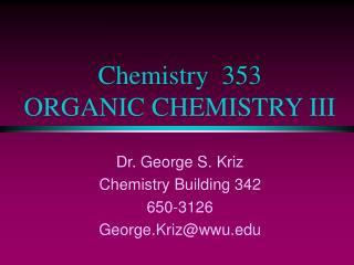 Chemistry  353 ORGANIC CHEMISTRY III