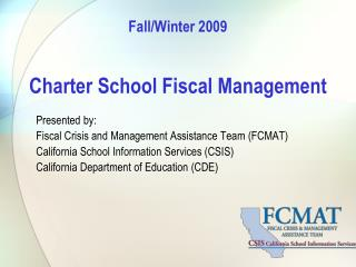 Fall/Winter 2009 Charter School Fiscal Management Presented by: