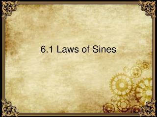 6.1 Laws of Sines