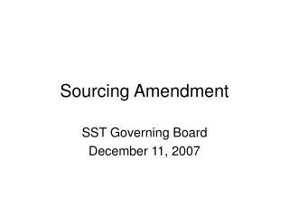 Sourcing Amendment