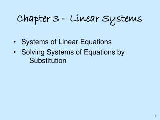 Chapter 3 – Linear Systems Systems of Linear Equations