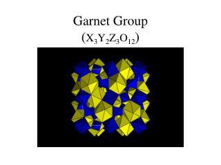 Garnet Group ( X 3 Y 2 Z 3 O 12 )