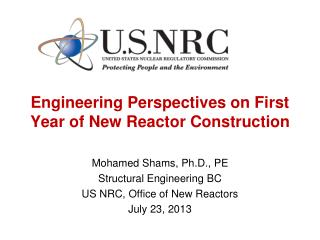 Engineering Perspectives on First Year of New Reactor Construction
