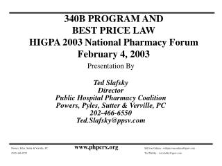340B PROGRAM AND BEST PRICE LAW HIGPA 2003 National Pharmacy Forum February 4, 2003
