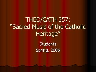 "THEO/CATH 357: ""Sacred Music of the Catholic Heritage"""
