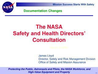 The NASA  Safety and Health Directors' Consultation