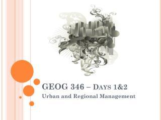 GEOG 346 –  Days 1&2