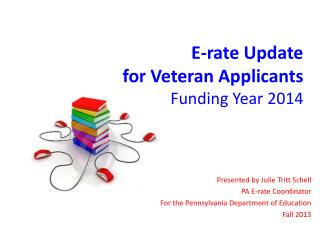 E-rate Update for Veteran Applicants Funding Year 2014