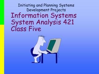 Information Systems  System Analysis 421 Class Five