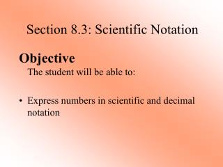 Section 8.3: Scientific Notation