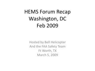 HEMS Forum Recap Washington, DC Feb 2009