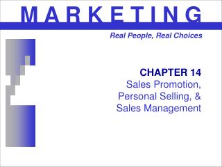 CHAPTER 14 Sales Promotion,  Personal Selling, &  Sales Management