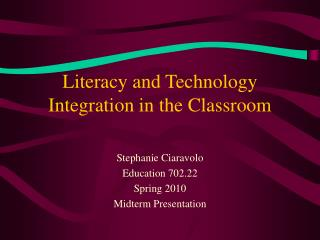 Literacy and Technology Integration in the Classroom