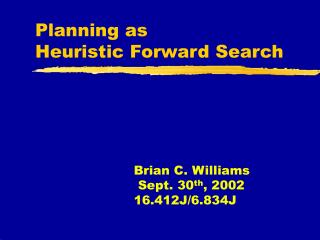 Planning as  Heuristic Forward Search