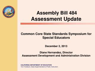 Assembly Bill 484 Assessment Update