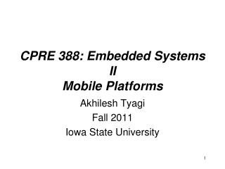 CPRE 388: Embedded Systems II Mobile Platforms