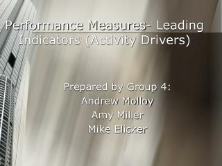 Performance Measures- Leading Indicators (Activity Drivers)
