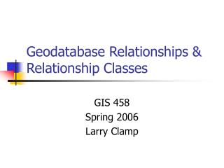 Geodatabase Relationships & Relationship Classes