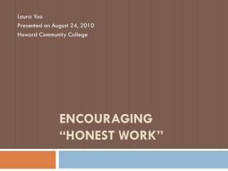 ENCOURAGING  �HONEST WORK�