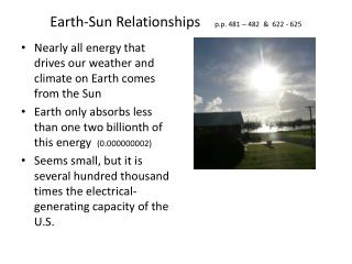 Earth-Sun Relationships     p.p. 481 – 482  &  622 - 625