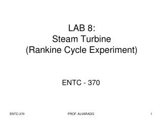LAB 8: Steam Turbine (Rankine Cycle Experiment)