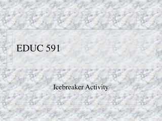 EDUC 591