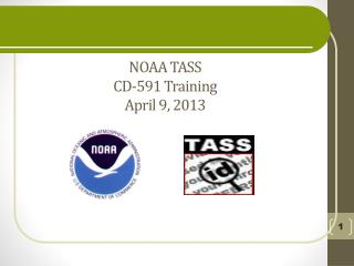 NOAA TASS CD-591 Training April 9, 2013