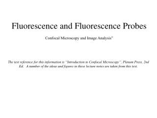 Fluorescence and Fluorescence Probes Confocal Microscopy and Image Analysis""