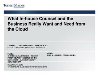 What In-house Counsel and the Business Really Want and Need from the Cloud