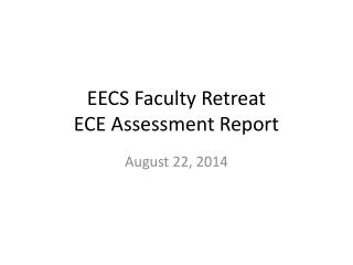 EECS Faculty Retreat ECE Assessment Report