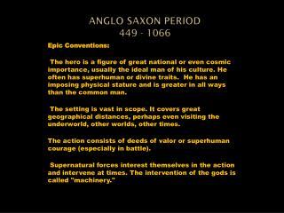 Anglo Saxon Period 449 - 1066