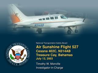 Air Sunshine Flight 527  Cessna 402C, N314AB  Treasure Cay, Bahamas July 13, 2003